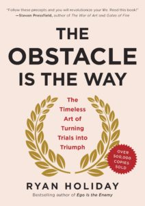 My favorite book of 2019, The Obstacle is the Way by Ryan Holiday